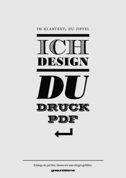 ich Design – DU DRUCK PDF!